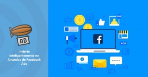 Invierte inteligentemente en Anuncios en Facebook Ads
